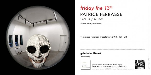 Exposition friday the 13th de Patreice Ferrasse