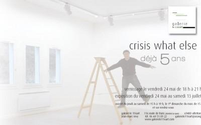 crisis what else déjà 5 ans